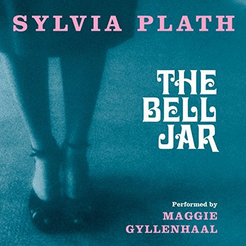 The Bell Jar By: Sylvia Plath