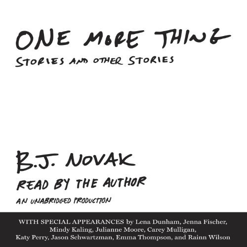 One More Thing Stories and Other Stories By: B. J. Novak