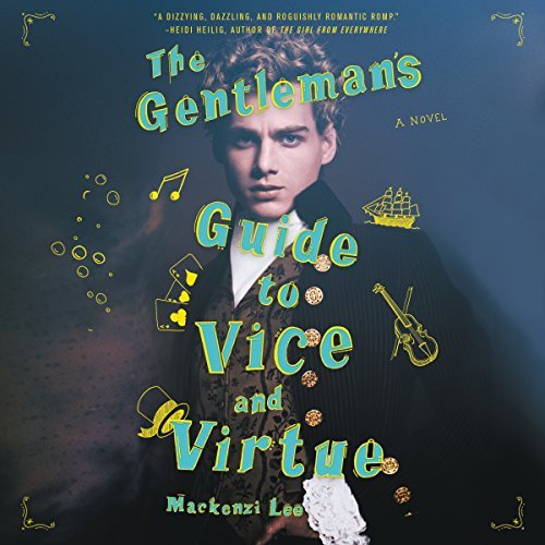 The Gentleman's Guide to Vice and Virtue By: Mackenzi Lee