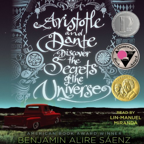Aristotle and Dante Discover the Secrets of the Universe By: Benjamin Alire Saenz