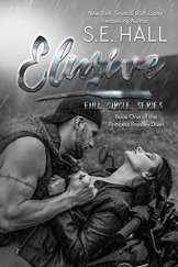 Elusive (Princess Presley Duet #1) by S.E. Hall