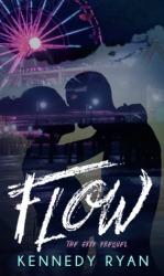 Flow (Grip 0.5) by Kennedy Ryan