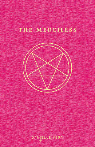 The Merciless (The Merciless #1) by Danielle Vega