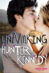 Unmaking Hunter Kennedy by Anne Eliot