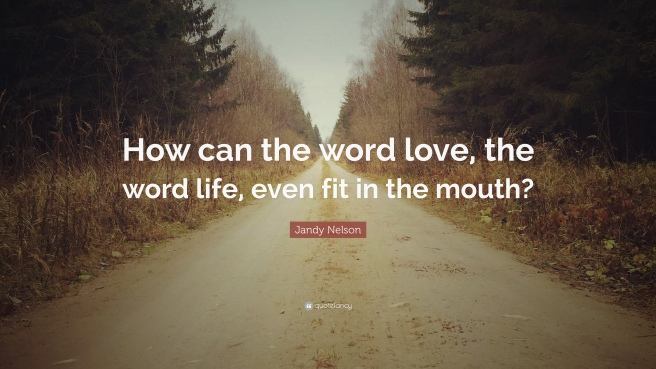 1171475-jandy-nelson-quote-how-can-the-word-love-the-word-life-even-fit-in