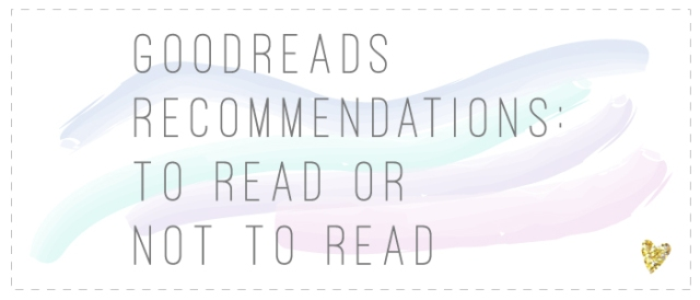 Goodreads Recs: To Read or Not to Read Book Tag #2 | In Love
